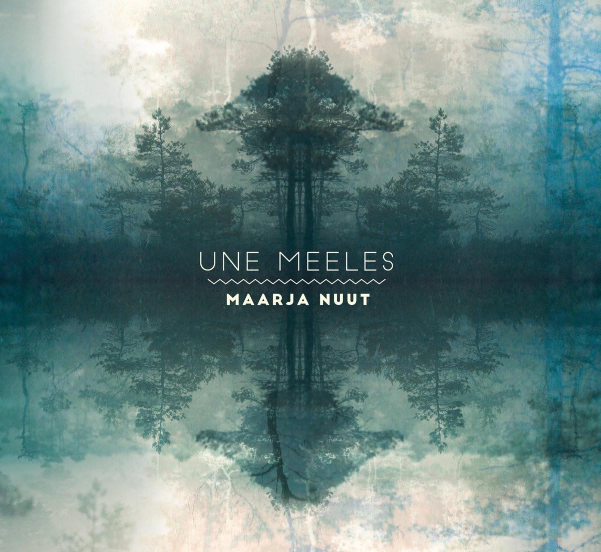 Maarja Nuut <BR>&#8220;Une Meeles&#8221;