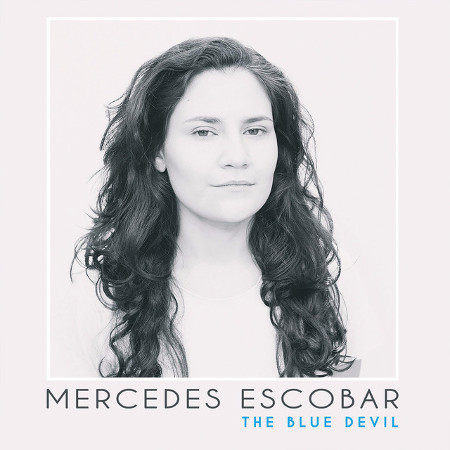 Mercedes Escobar <BR>&#8220;The Blue Devil&#8221; EP