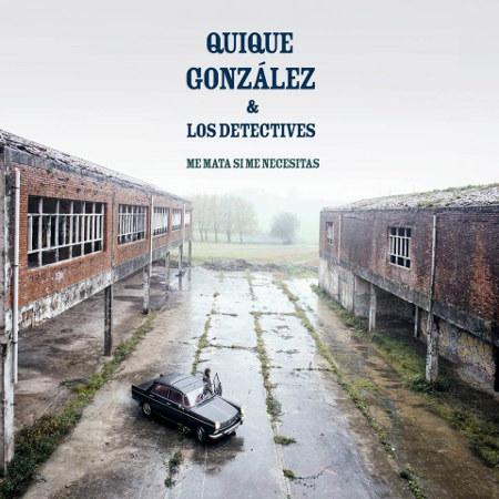 Quique González <BR>&#8220;Me mata si me necesitas&#8221;
