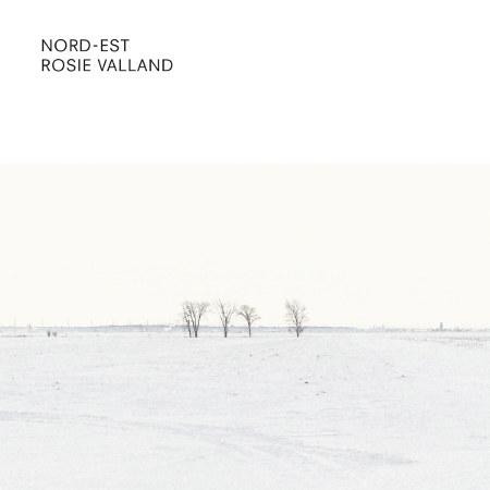 Rosie Valland <BR>&#8220;Nord-Est&#8221;