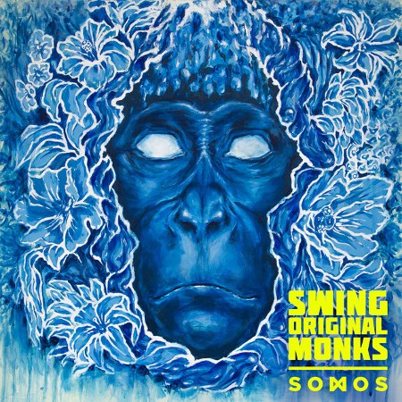 "Swing Original Monks <BR>""Somos"""