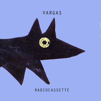 Vargas <BR>&#8220;Radiocassette&#8221;