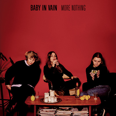 "Baby in Vain <BR> ""More Nothing"""
