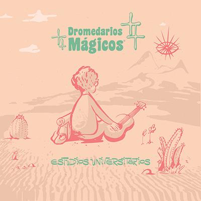 """Dromedarios Mágicos <BR> """"Estudios Universitarios"""""""