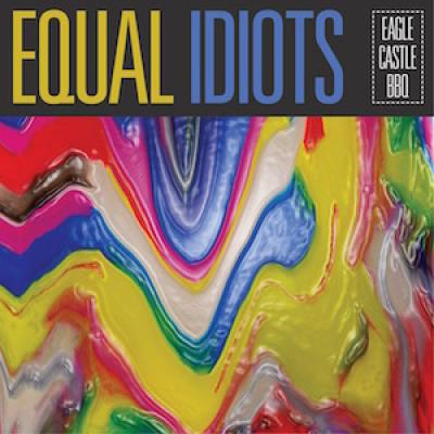 """Equal Idiots <BR> """"Eagle Castle BBQ"""""""