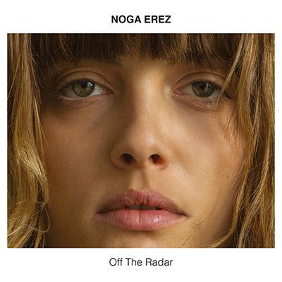 "Noga Erez <BR> ""Off The Radar"""