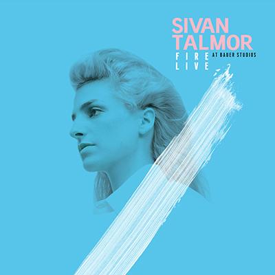"""Sivan Talmor <BR> """"Fire &#8211; Live at Bauer Studios"""""""