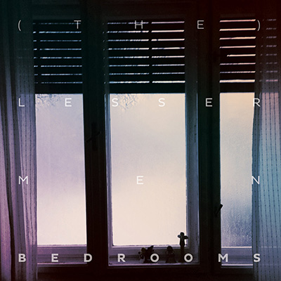 "(The) Lesser Men <BR> ""Bedrooms"""