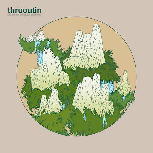 "Thruoutin <BR> ""Contingent of Outlying Territory"" EP"