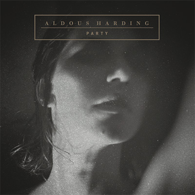 """Aldous Harding <BR> """"Party"""""""