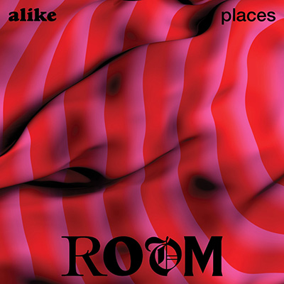 Alike Places <BR> &#8220;Room&#8221; EP