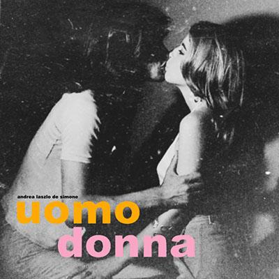 "Andrea Laszlo De Simone <BR> ""Uomo Donna"""