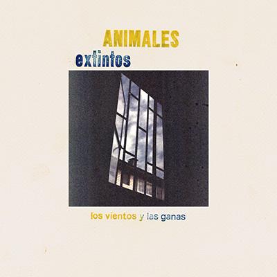 """Animales Extintos <BR> """"Los Vientos y La Ganas"""""""