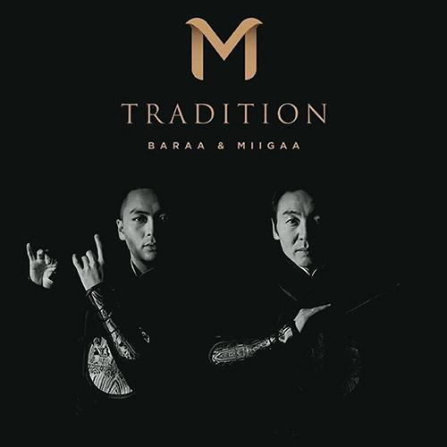 """Baraa &#038; Miigaa <BR> """"M Tradition"""""""