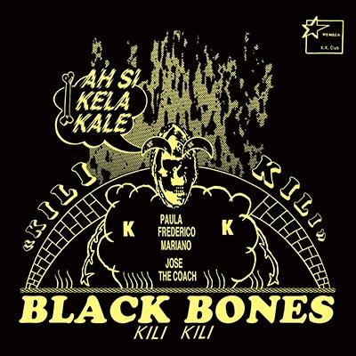 "Black Bones <BR> ""Kili Kili"""