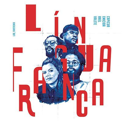 Capicua, Emicida, Rael e Valete <BR> &#8220;Língua franca&#8221;
