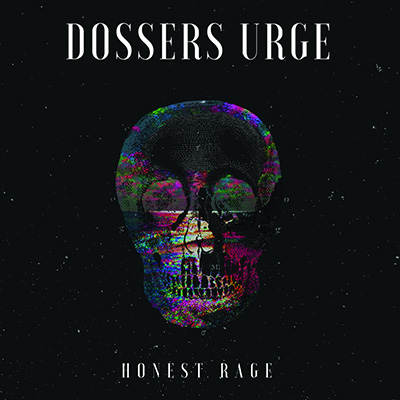 Dossers Urge <BR> &#8220;Honest Rage&#8221;