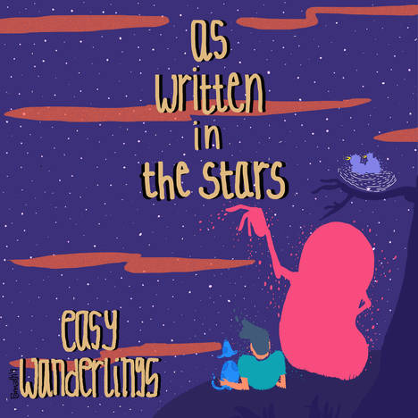 Easy Wanderlings <BR> &#8220;As Written In The Stars&#8221;