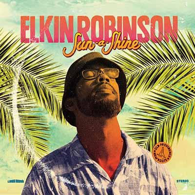 """Elkin Robinson <BR> """"Sun a shine"""""""