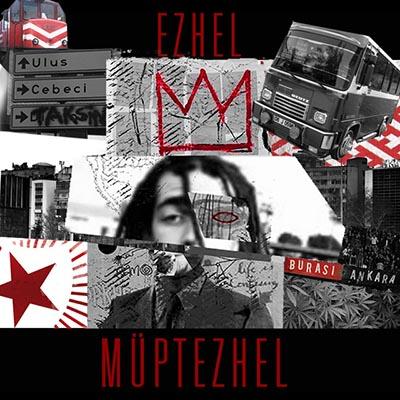 Ezhel <BR> &#8220;Müptezhel&#8221;