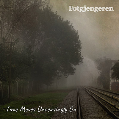 "Fogtengjeren <BR> ""Time Moves Unceasingly On"""