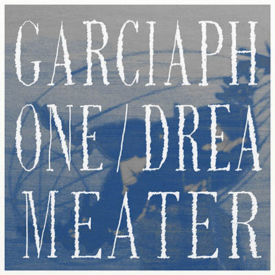 "Garciaphone <BR> ""Dreameater"""