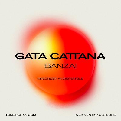 Gata Cattana <BR>&#8220;Banzai&#8221;
