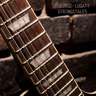 George Lugatt <BR> &#8220;Stringstales&#8221; EP