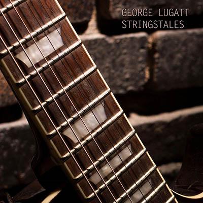 """George Lugatt <BR> """"Stringstales"""" EP"""