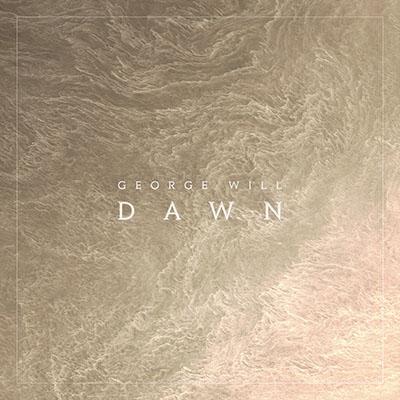 George Will <BR> &#8220;Dawn&#8221;