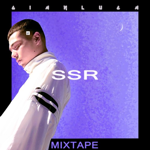 "Gianluca <BR> ""SSR Mixtape"""