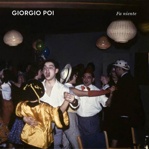 """Giorgio Poi <BR> """"Fa Niente"""""""