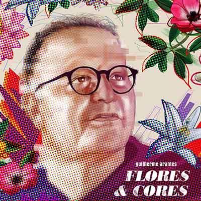 """Guilherme Arantes <BR> """"Flores & cores"""""""