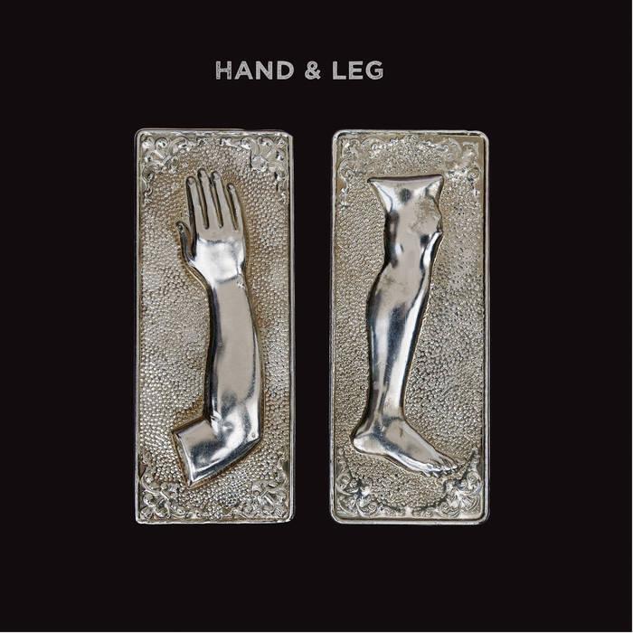 """Hand &#038; Leg <BR> """"Hand &#038; Leg"""""""