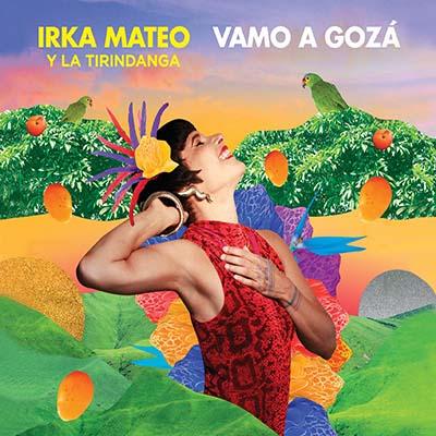 "Irka Mateo <BR> ""Vamo a Gozá"""
