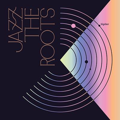 "Jazz the Roots <BR> ""Lúpiter"""