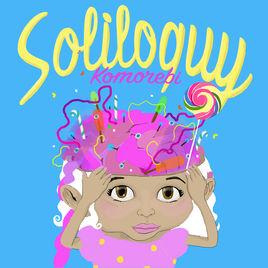 Komorebi <BR> &#8220;Soliloquy&#8221;