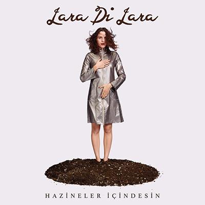 Lara Di Lara <BR> &#8220;Hazineler İçindesin&#8221;