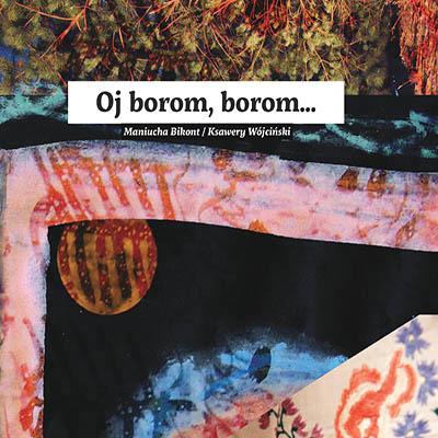 "Maniucha i Ksawery <BR>""Oj borom, borom"""