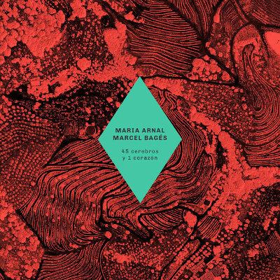 Maria Arnal i Marcel Bagés <BR>&#8220;45 cerebros y un corazón&#8221;