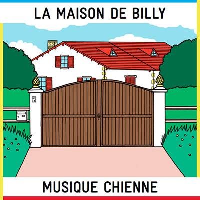 """Musique Chienne <BR> """"La Maison de Billy"""""""