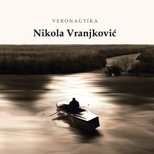 "Nikola Vranjković <BR> ""Veronautika"""