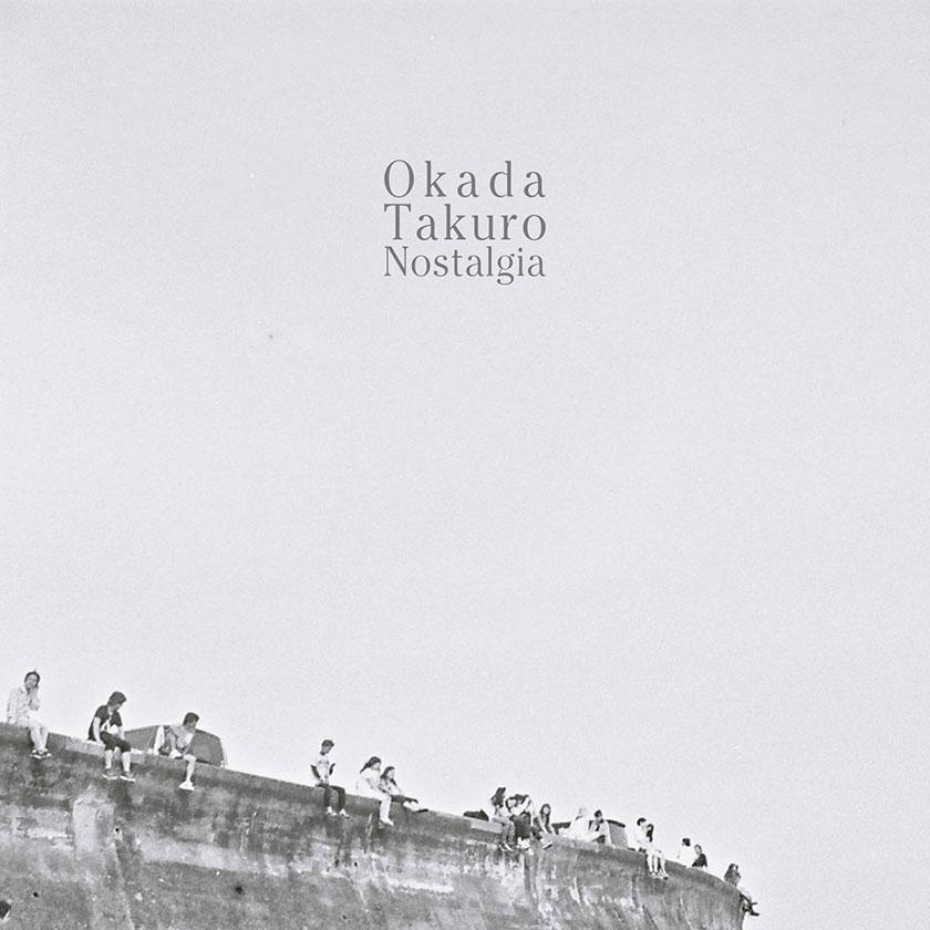 """Okada Takuro <BR> """"Nostalgia"""""""