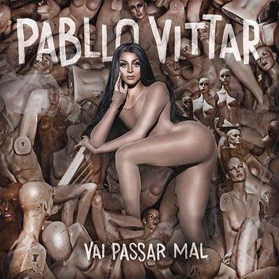 "Pabllo Vittar <BR> ""Vai passar mal"""