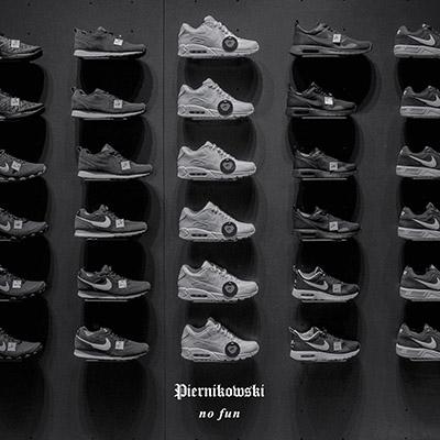 Piernikowski <BR>&#8220;No Fun&#8221;