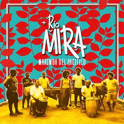 """Rio Mira <BR> """"Marimba del Pacífico"""""""