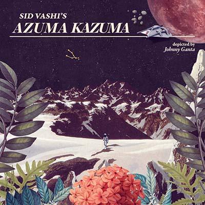 """Sid Vashi <BR> """"Azuma Kazuma"""""""