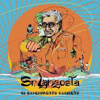 """Sr. Langosta <BR> """"El Experimento Caribeño"""""""