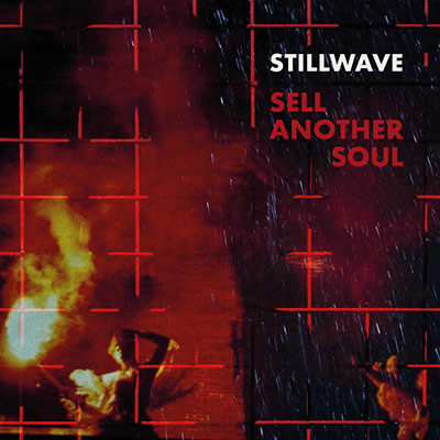 "Stillwave <BR> ""Sell Another Soul"""