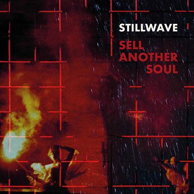 "Stillwave <BR> ""Sell Another Soul"""